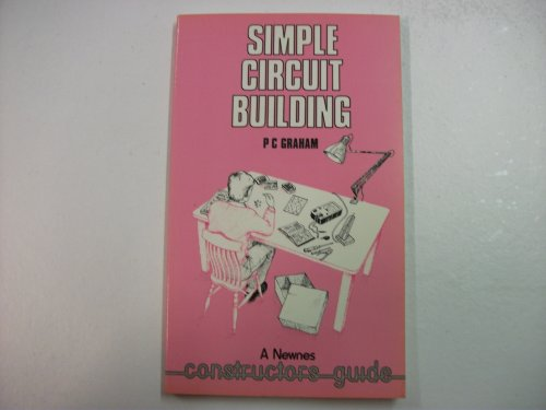 Simple Circuit Building By P.C. Graham