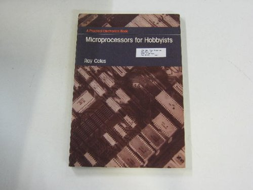 Microprocessors for Hobbyists (A practical electronics book) By W. Coles