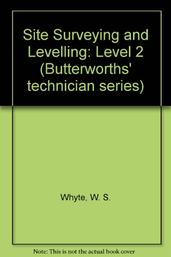 Site Surveying and Levelling By W. S. Whyte