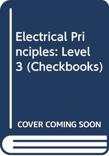 Electrical Principles: Level 3 (Checkbooks) by John O. Bird