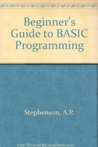 Beginner's Guide to BASIC Programming By A.P. Stephenson