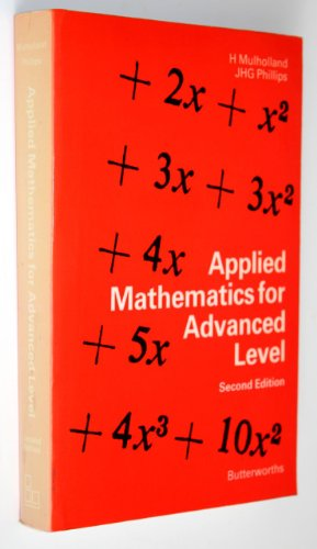 Applied Mathematics for Advanced Level By H. Mulholland