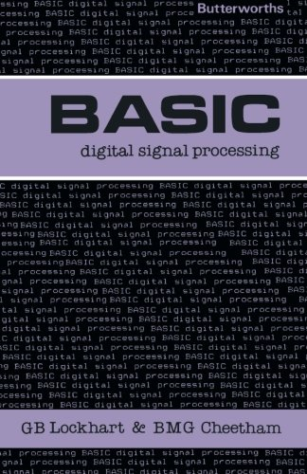 Basic Digital Signal Processing: Butterworths Basic Series By G.B. Lockhart