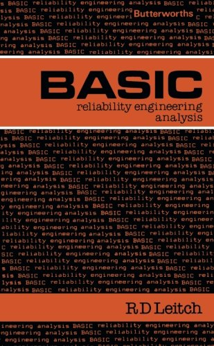 Basic Reliability Engineering Analysis: Butterworths Basic Series: Reliabilty Engineering Analysis By R.D. Leitch