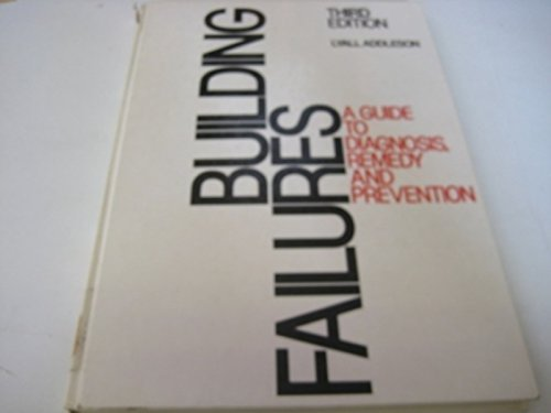 Building Failures: A Guide to Diagnosis, Remedy and Prevention By Lyall Addleson