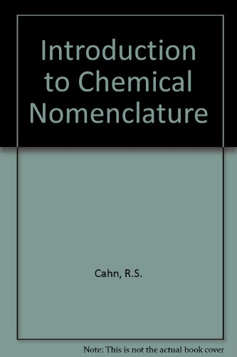 Introduction to Chemical Nomenclature By R. S. Cahn