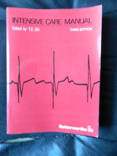 Intensive Care Manual By T.E. Oh