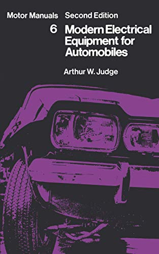 Modern Electrical Equipment for Automobiles By Arthur William Judge