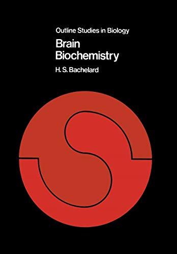 Brain Biochemistry By H. S. Bachelard