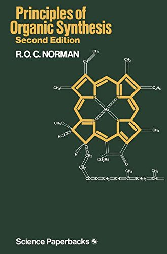 Principles of Organic Synthesis By R. O. C. Norman