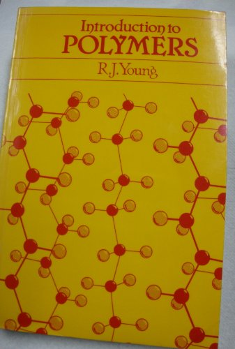 Introduction to Polymers By Robert J. Young