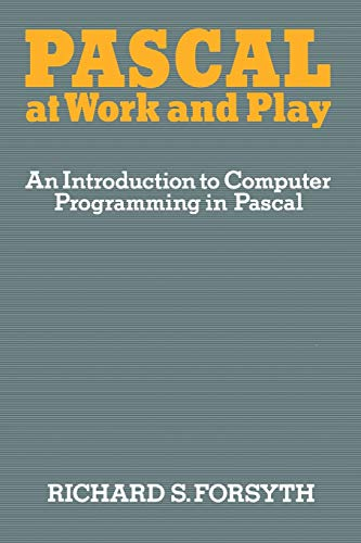 Pascal at Work and Play By Richard Forsyth