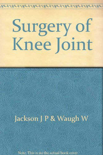 Surgery of Knee Joint By Jackson J P & Waugh W