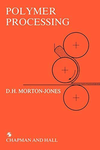 Polymer Processing By D. H. Morton-Jones