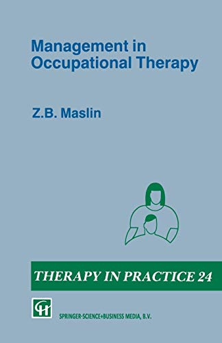 Management in Occupational Therapy By Z. B. Maslin
