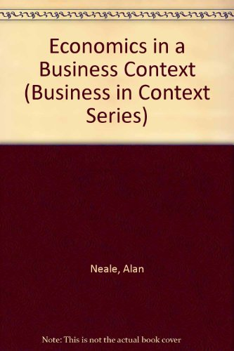 Economics in a Business Context By Alan Neale