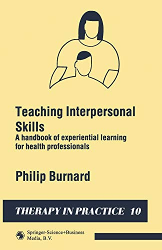 Teaching Interpersonal Skills By Philip Burnard