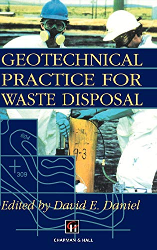 Geotechnical Practice for Waste Disposal By D.E. Daniel