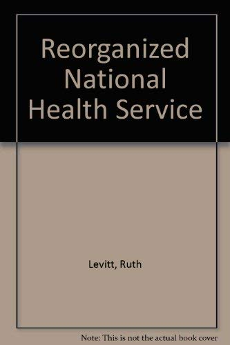 Reorganized National Health Service by Ruth Levitt