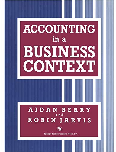 Accounting in a Business Context By AIDAN BERRY and ROBIN JARVIS