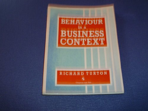 Behaviour in a Business Context By J.R. Turton