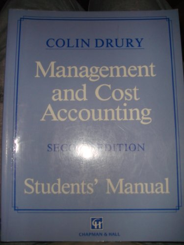 Management and Cost Accounting: Student's Manual By C. Drury