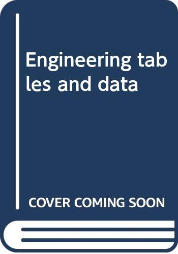 Engineering tables and data Edited by A.M. Howatson