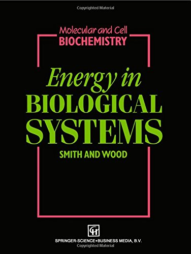 Energy in Biological Systems By Edited by C. Smith