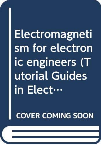 Electromagnetism for electronic engineers (Tutorial Guides in Electronic Engineering Series) Edited by R.G. Carter