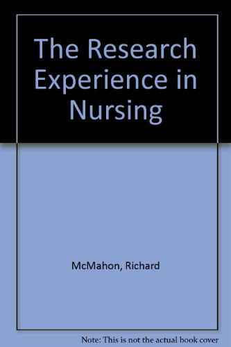 The Research Experience for Nurses By Richard McMahon