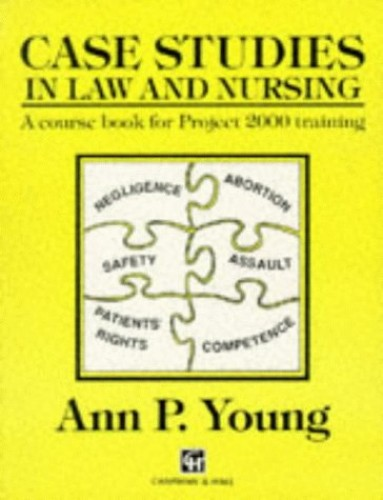 Case Studies in Law and Nursing By Ann P. Young
