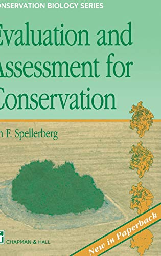 Evaluation and Assessment for Conservation By I. F. Spellerberg