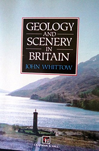 Geology and Scenery in Britain By John B. Whittow