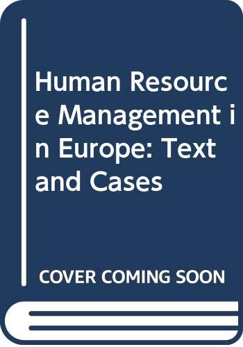 Human Resource Management in Europe: Text and Cases Edited by Sarah Vickerstaff