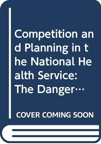 Competition and Planning in the National Health Service By Calum Paton