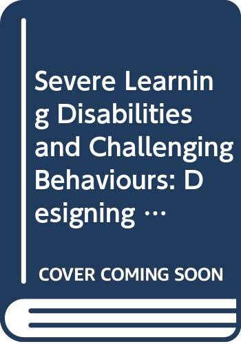 Severe Learning Disabilities and Challenging Behaviours By Eric Emerson