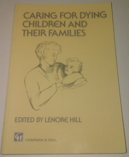 Caring for Dying Children and Their Families By Lenore Hill