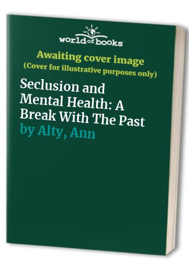 Seclusion and Mental Health By Ann Alty