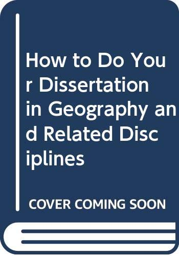 How to Do Your Dissertation in Geography and Related Disciplines By A. J. Parsons
