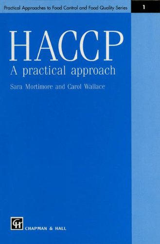 HACCP: A Practical Approach (Practical Approaches to Food Control & Food Quality S.) By S. Mortimore
