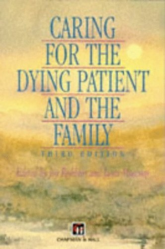 Caring for the Dying Patient and the Family By Edited by Joy Robbins