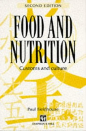Food and Nutrition: Customs and Culture By Paul Fieldhouse