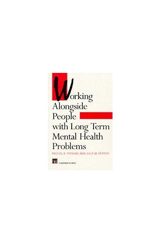 Working Alongside People with Long Term Mental Health Problems By Rachel Perkins