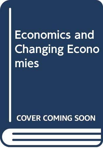 Economics and Changing Economies Edited by M. Mackintosh