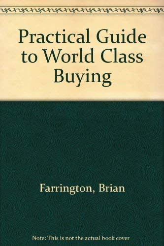 Practical Guide to World Class Buying By Brian Farrington