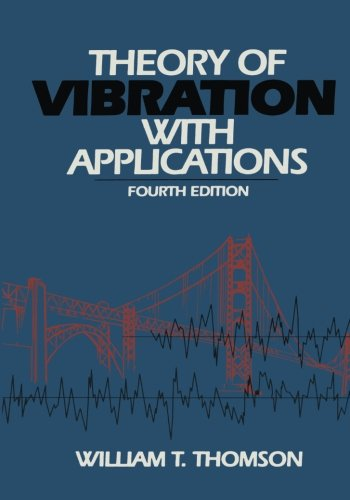 Theory of Vibrations By W. T. Thompson