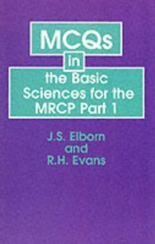 MCQs in the Basic Sciences for the MRCP Part I By S. Elborn