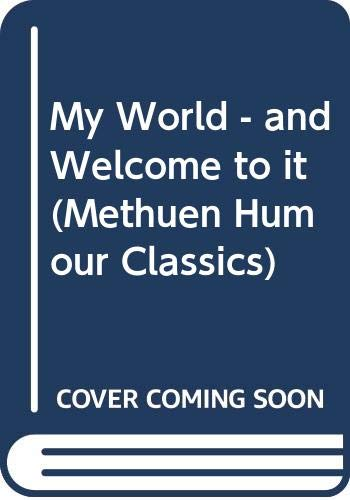 My World - and Welcome to it By James Thurber