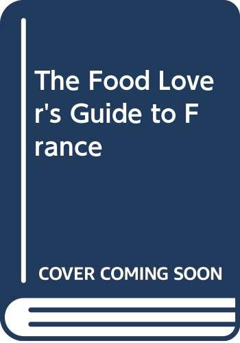 The Food Lover's Guide to France By Patricia Wells