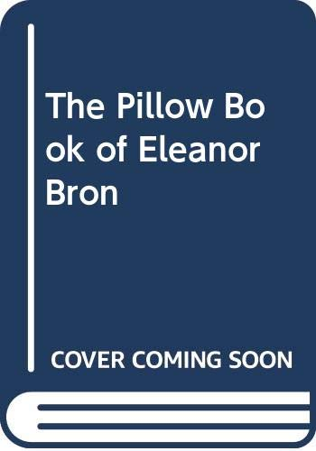 The Pillow Book of Eleanor Bron By Eleanor Bron